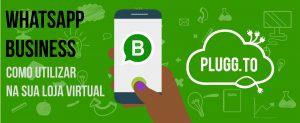 WhatsApp Business: como utilizar