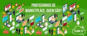 Profissionais de Marketplace, quem são?