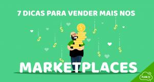 Vender Mais Nos Marketplaces – 7 Dicas