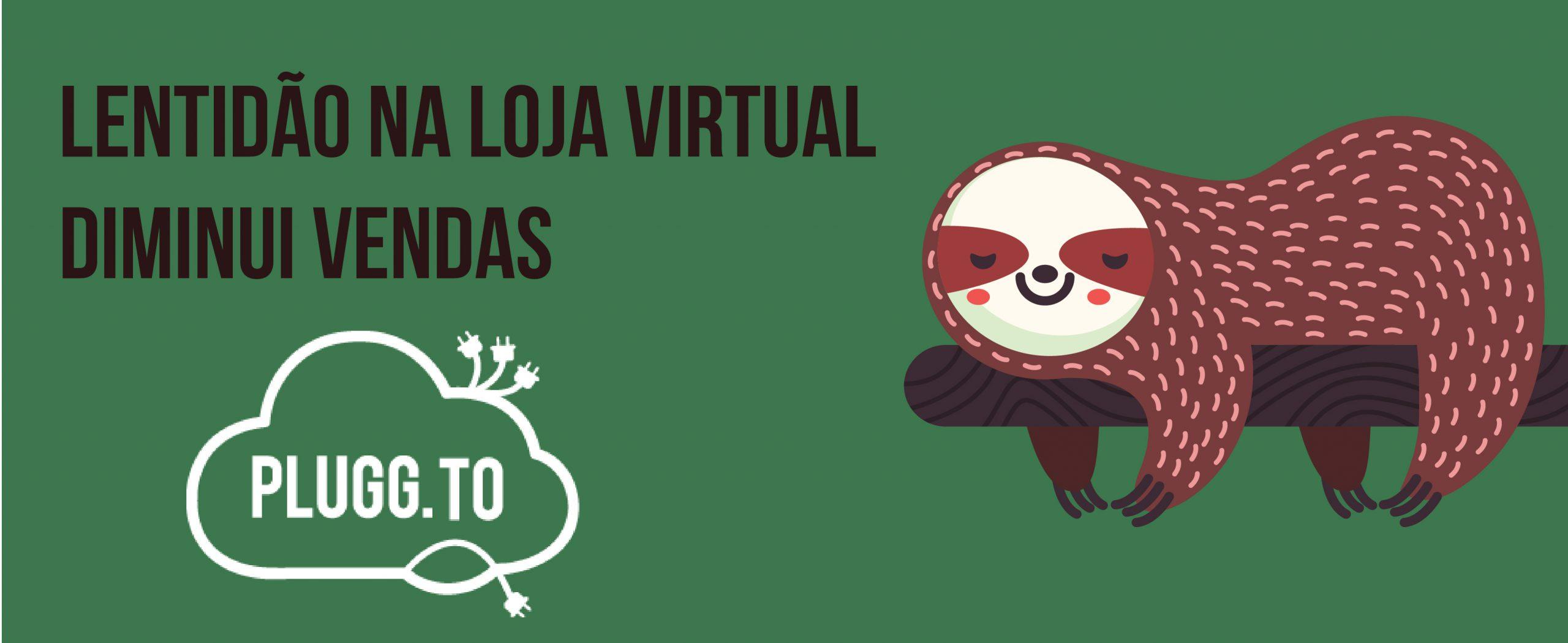 Lentidão na Loja Virtual diminui vendas