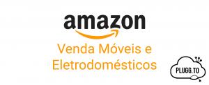 Amazon Brasil – Móveis e Eletrodomésticos