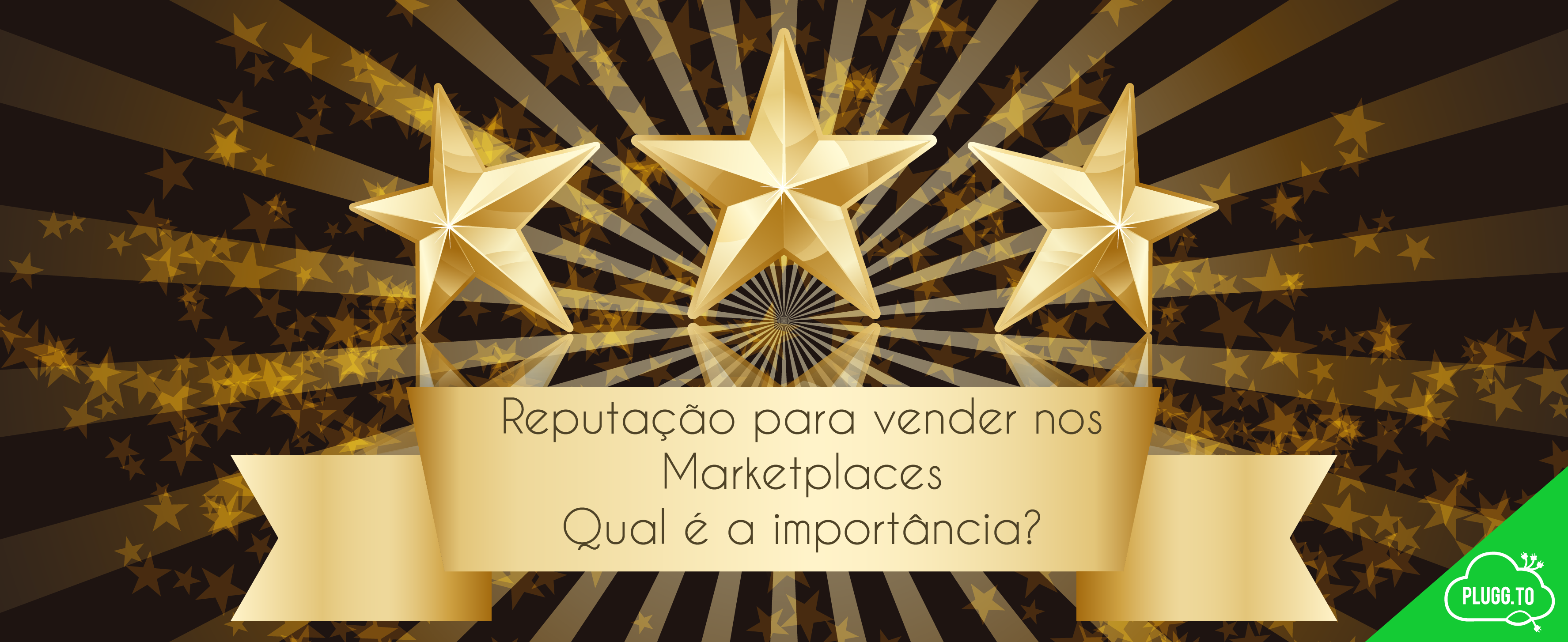 Reputação para vender nos Marketplaces – Qual é a importância?