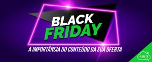 Black Friday no Marketplace: a importância do conteúdo da sua oferta