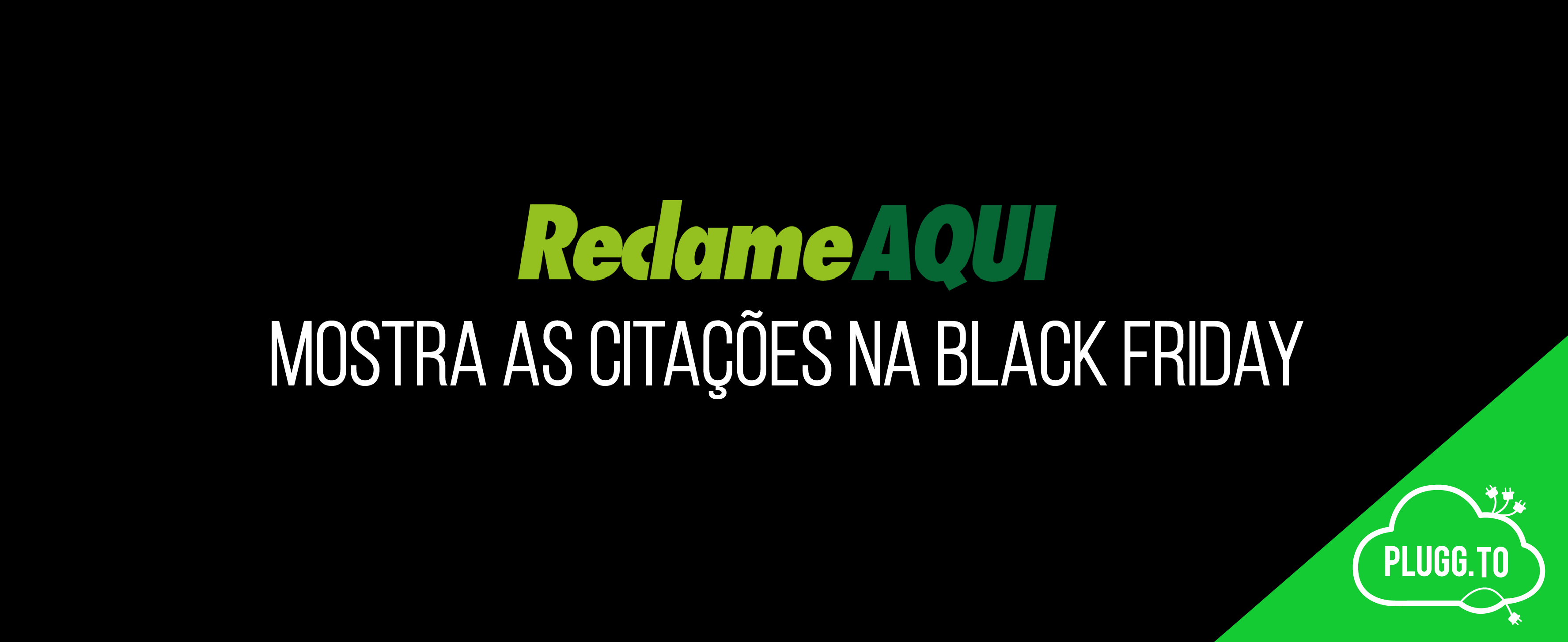 Reclame Aqui mostra as Citações na Black Friday