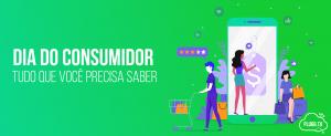 Dia do Consumidor – Tudo que você precisa saber