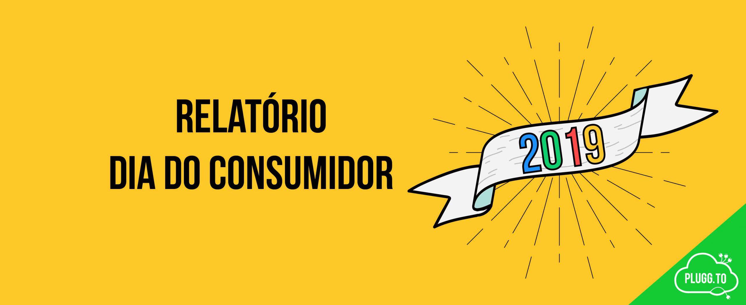 Relatório do Dia do Consumidor 2019