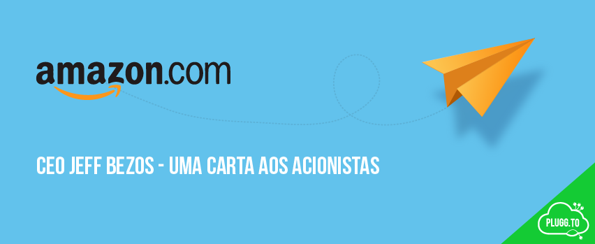 CEO da Amazon – Carta aos Acionistas