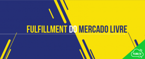Fulfillment do Mercado Livre – As últimas novidades