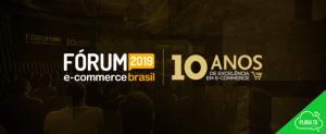 Começa hoje o Fórum E-Commerce Brasil 2019 Confira os principais nomes que sobem aos palcos!