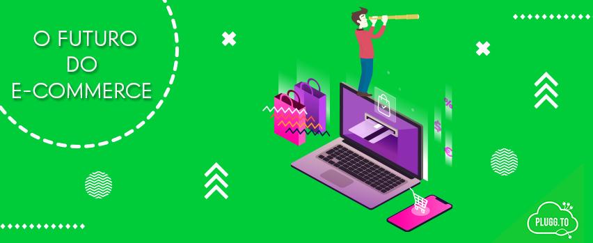 O futuro do E-commerce