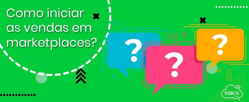 Quais as vantagens e como iniciar as vendas em marketplaces?