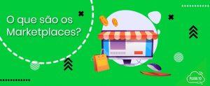 O que são os Marketplaces?