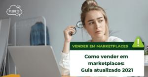 Como vender em marketplaces: Guia atualizado 2021