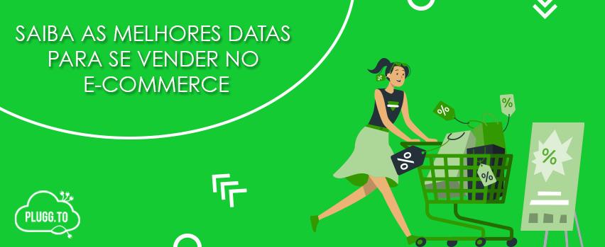 Saiba as melhores datas para se vender no e-commerce