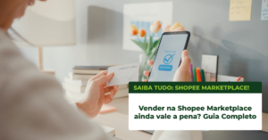 Read more about the article Vender na Shopee Marketplace ainda vale a pena? Guia Completo