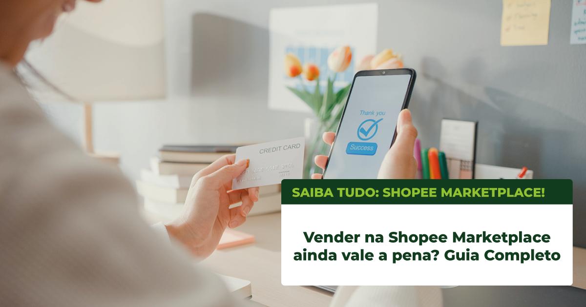 Vender na Shopee Marketplace ainda vale a pena? Guia Completo