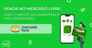 Mercado Livre: guia completo do marketplace para vendedores
