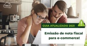 Read more about the article Emissão de nota fiscal para e-commerce: Guia atualizado 2021
