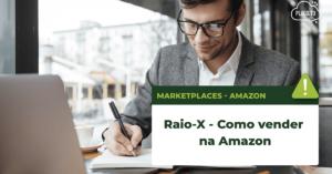 Raio-x – Como vender na Amazon