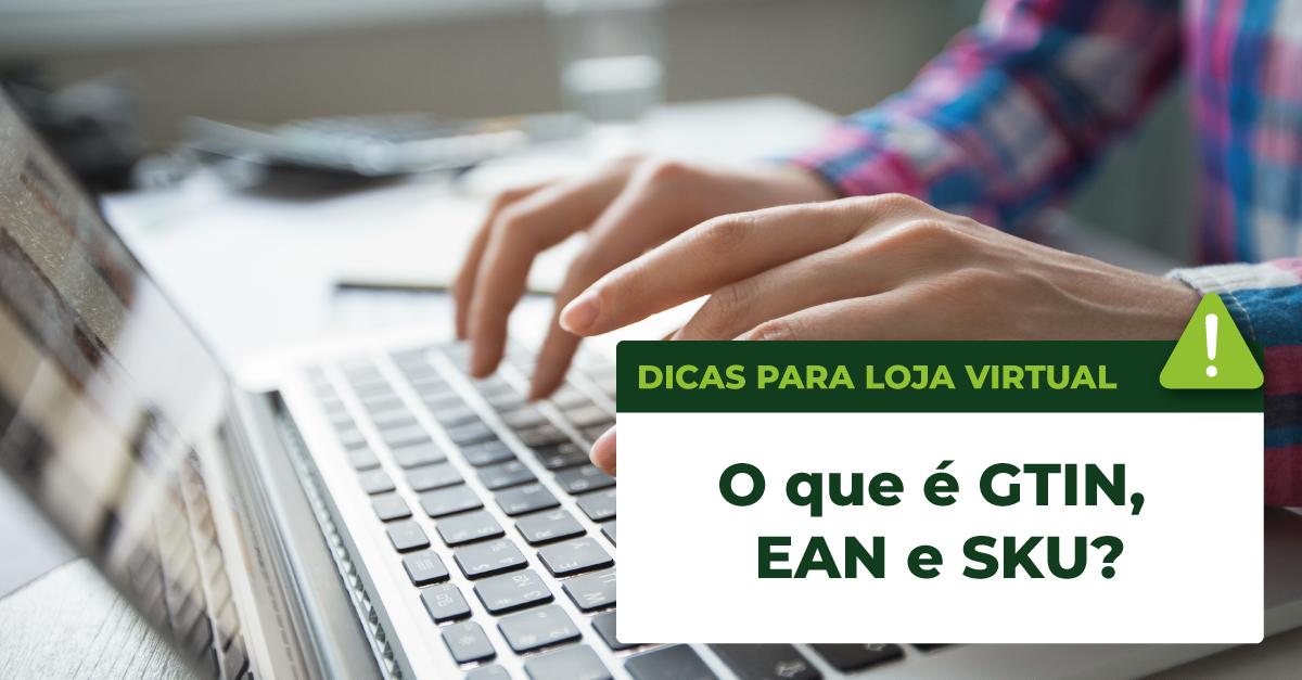 Read more about the article O QUE É GTIN, EAN E SKU?