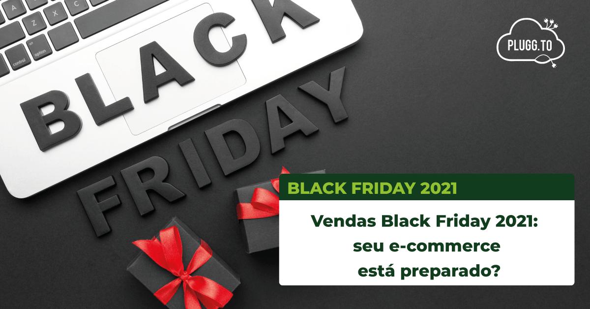 You are currently viewing Vendas Black Friday 2021: seu e-commerce está preparado?
