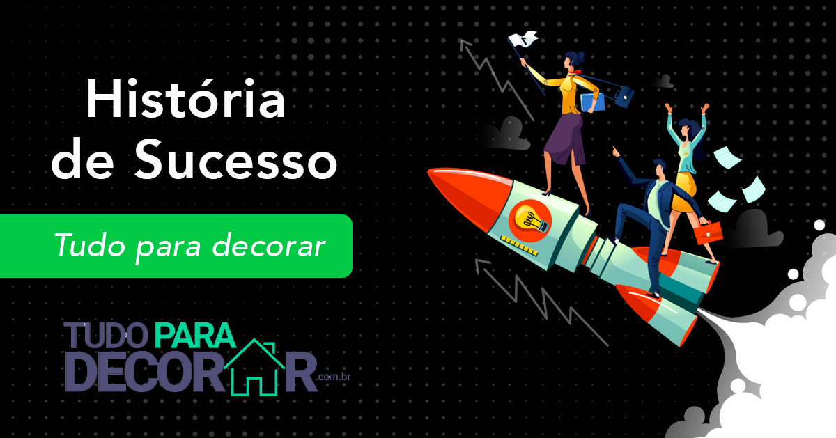 Read more about the article História de Sucesso – Tudo para Decorar