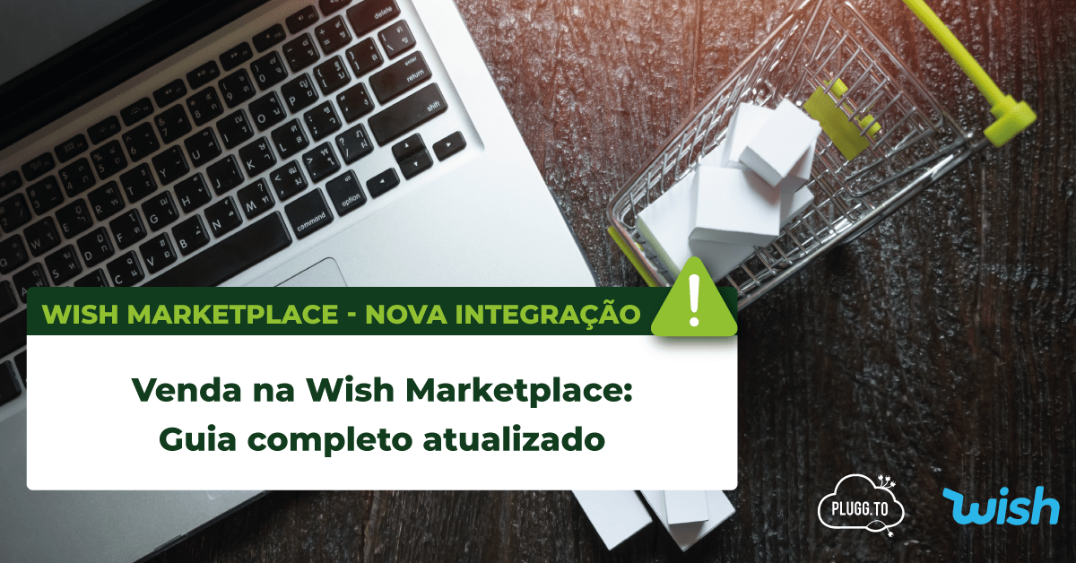 Read more about the article Venda na Wish Marketplace – Guia completo atualizado